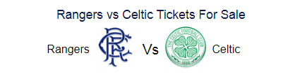 ranger celtic tickets